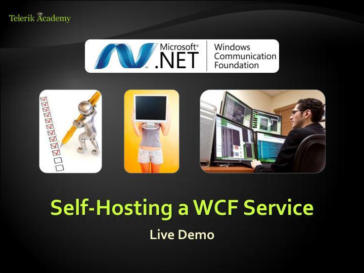 Self-Hosting a WCF Service
