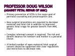 professor doug wilson against fetal repair of mmc