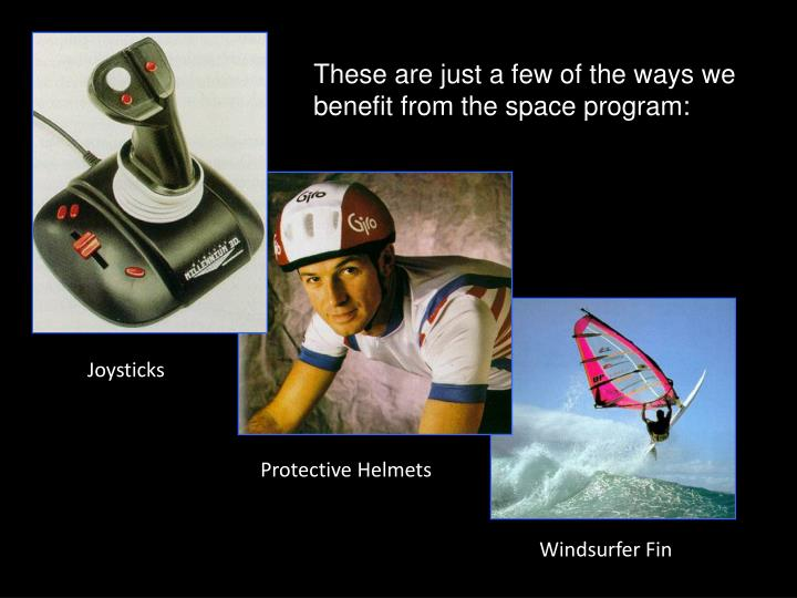 These are just a few of the ways we benefit from the space program: