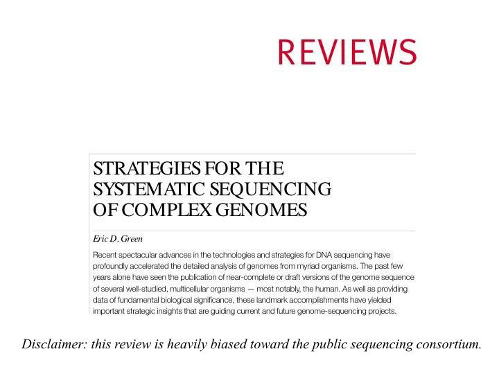 Disclaimer: this review is heavily biased toward the public sequencing consortium.