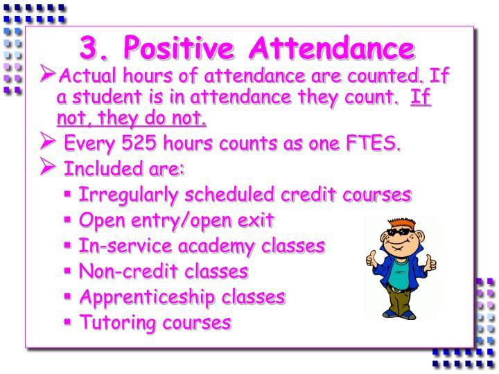 3. Positive
