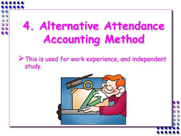4. Alternative Attendance Accounting Method