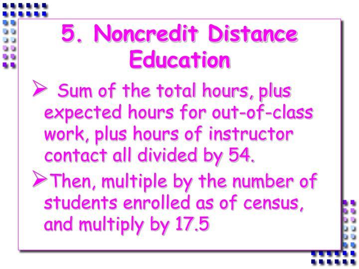 5. Noncredit Distance Education