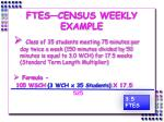 ftes census weekly example