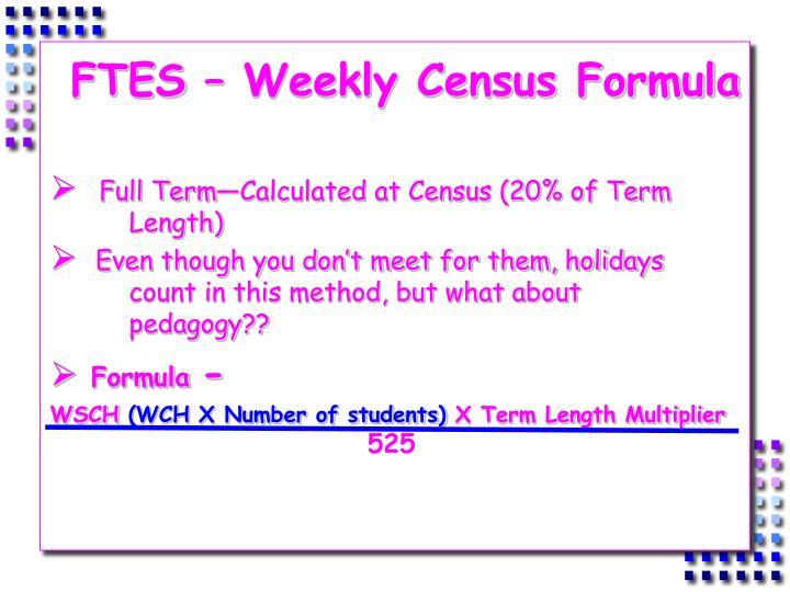 FTES – Weekly Census Formula