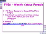 ftes weekly census formula