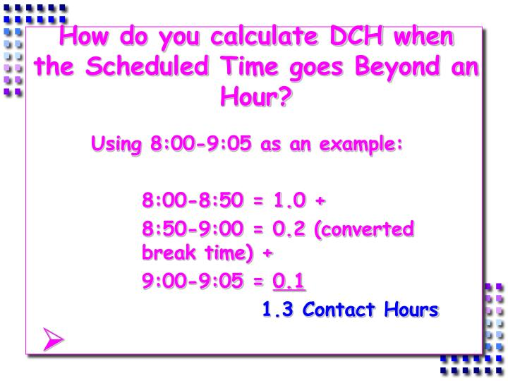 How do you calculate DCH when the Scheduled