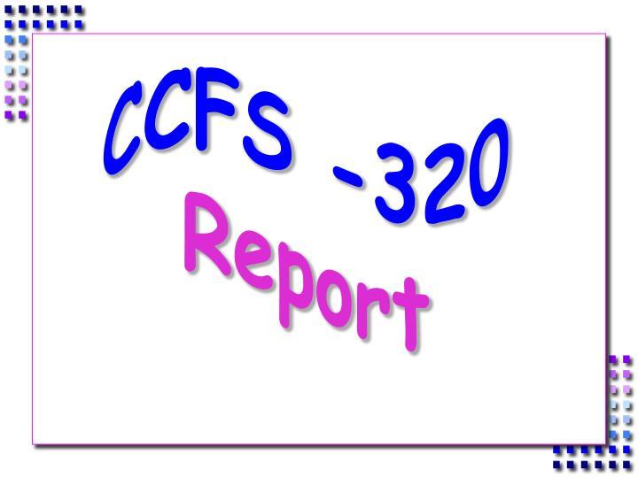 CCFS -320