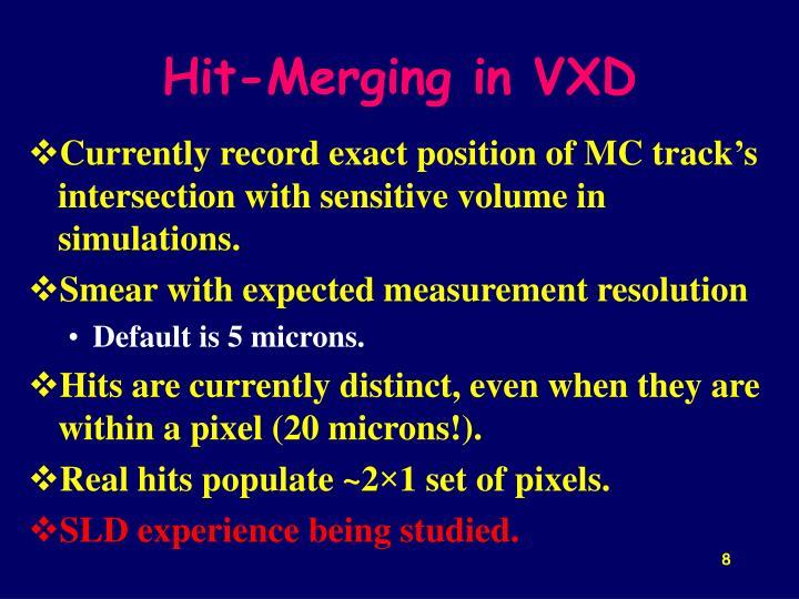Hit-Merging in VXD