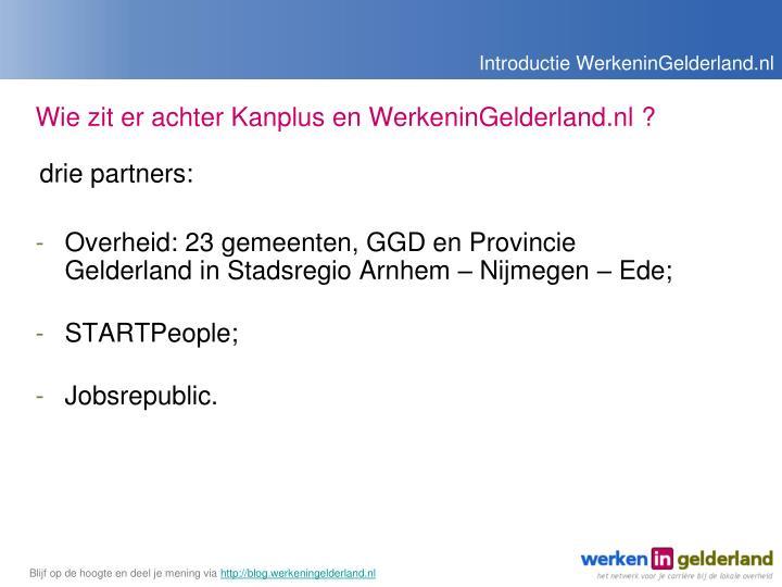 Wie zit er achter Kanplus en WerkeninGelderland.nl ?