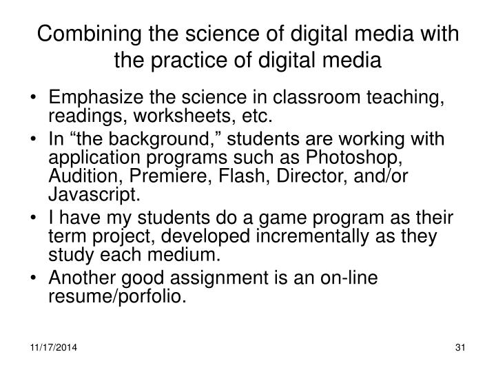 Combining the science of digital media with the practice of digital media