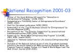 national recognition 2001 03