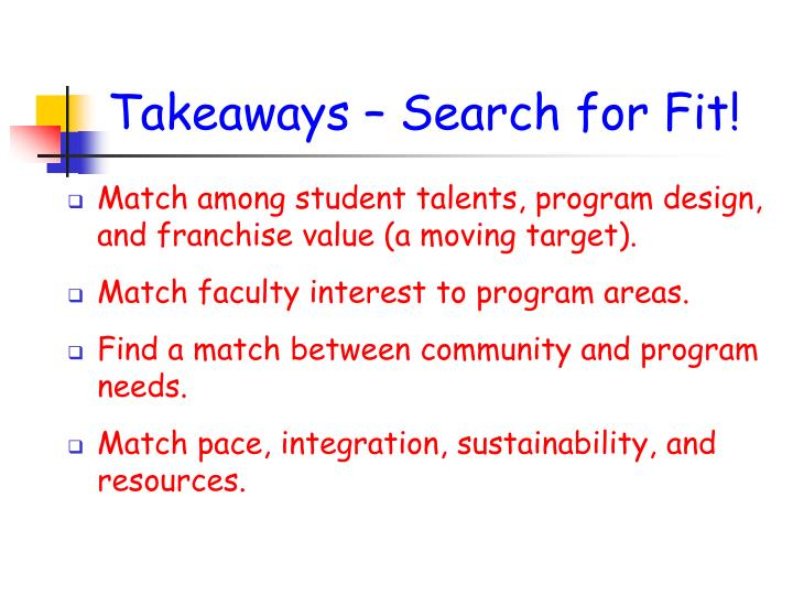 Takeaways – Search for Fit!