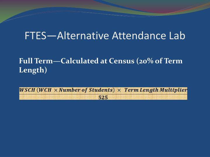 FTES—Alternative Attendance Lab