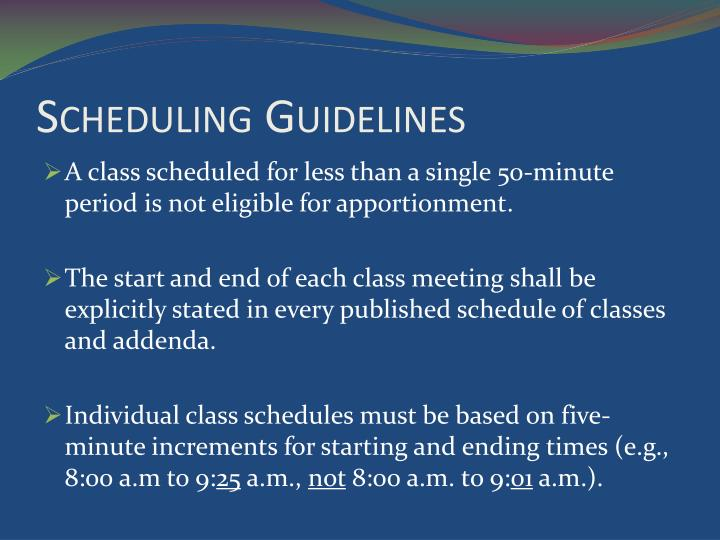Scheduling Guidelines