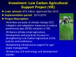 investment low carbon agricultural support project vie