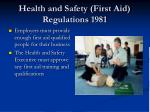 health and safety first aid regulations 1981