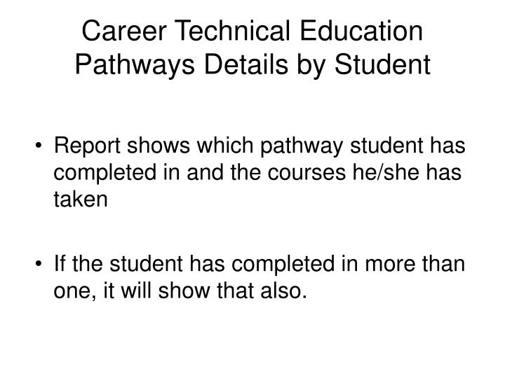 Career Technical Education Pathways Details by Student