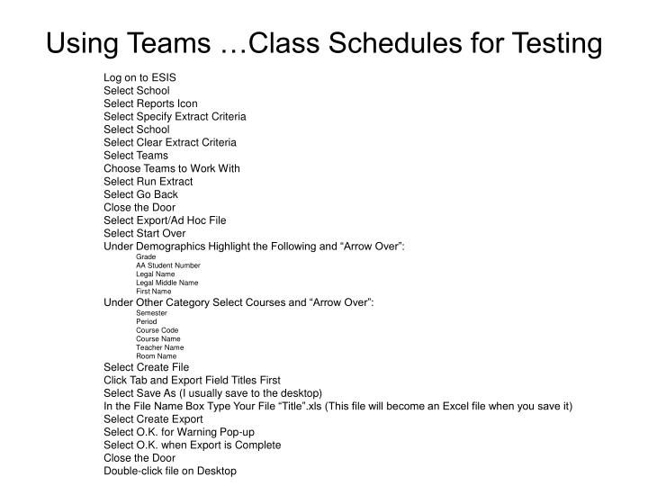 Using Teams …Class Schedules for Testing