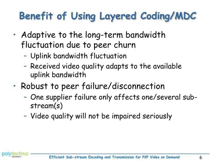 Benefit of Using Layered Coding/MDC