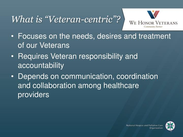 "What is ""Veteran-centric""?"