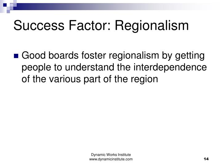 Success Factor: Regionalism
