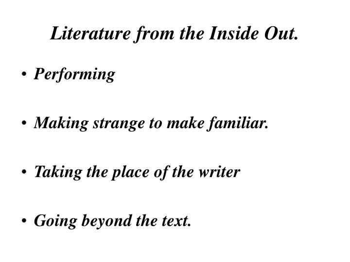 Literature from the Inside Out.