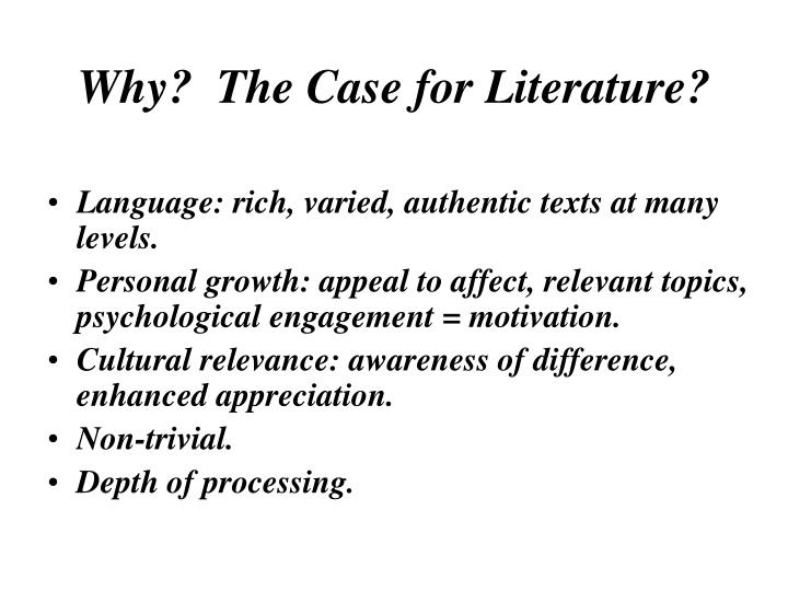 Why?  The Case for Literature?