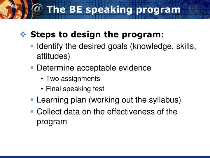 The BE speaking program