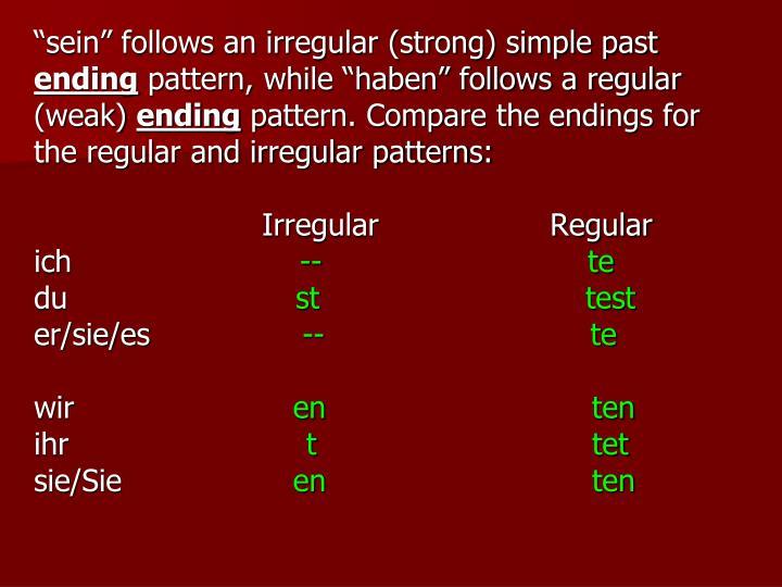 """sein"" follows an irregular (strong) simple past"
