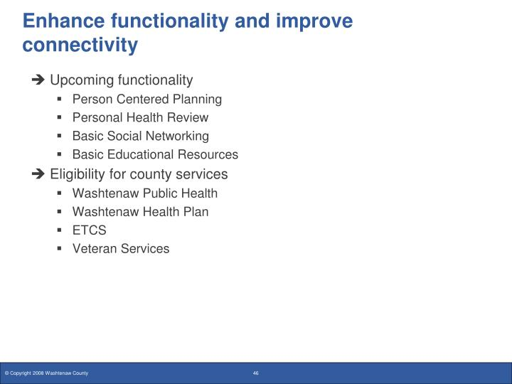 Enhance functionality and improve connectivity