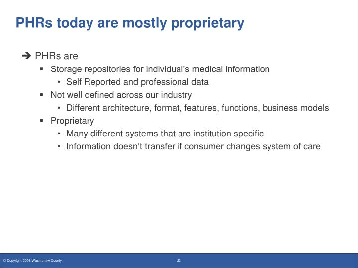 PHRs today are mostly proprietary