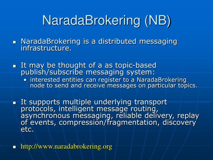 NaradaBrokering (NB)