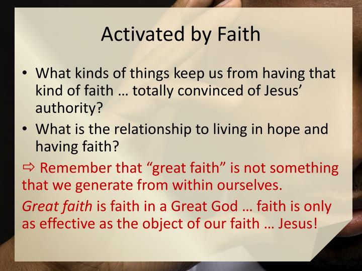 Activated by Faith