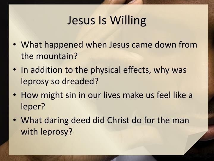 Jesus Is Willing