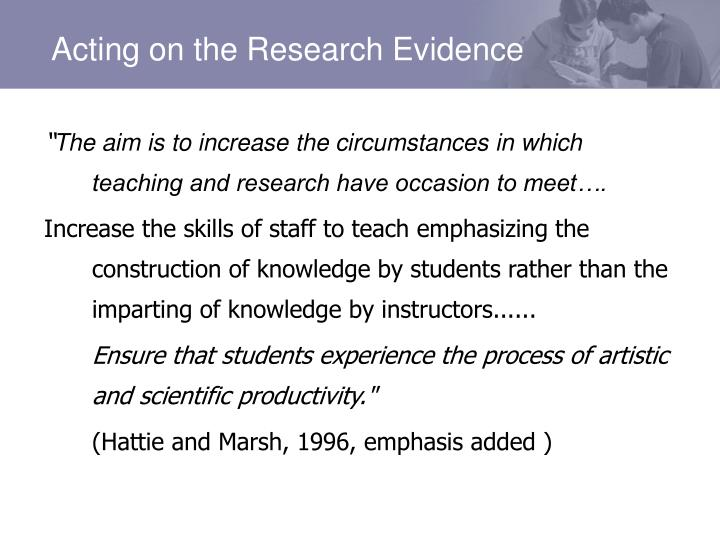 Acting on the Research Evidence