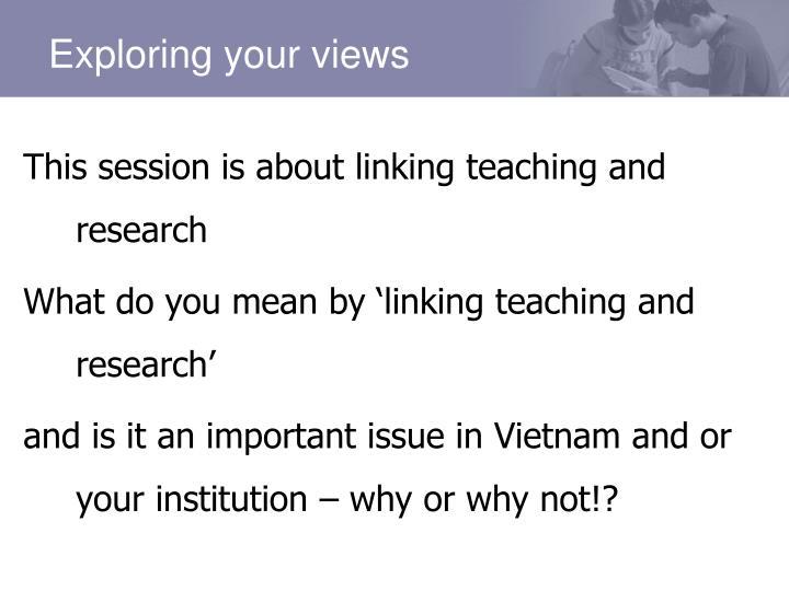 Exploring your views