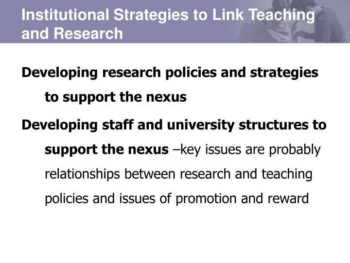 Institutional Strategies to Link Teaching and Research