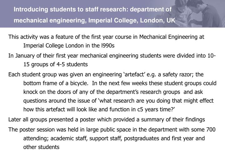 Introducing students to staff research: department of mechanical engineering, Imperial College, London, UK