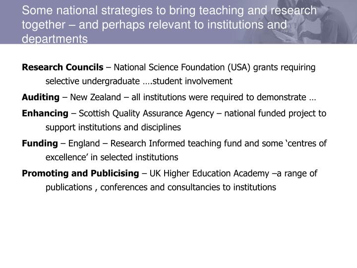 Some national strategies to bring teaching and research together – and perhaps relevant to institutions and departments