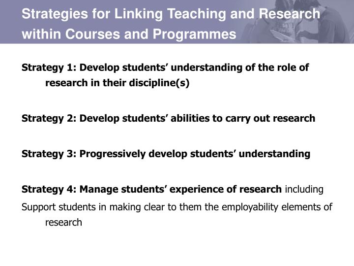Strategies for Linking Teaching and Research within Courses and Programmes