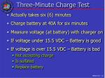 three minute charge test