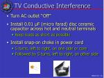 tv conductive interference