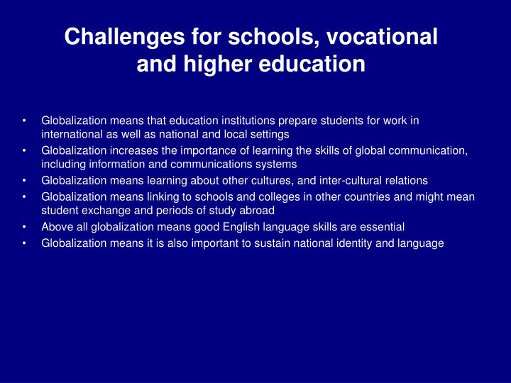 Challenges for schools, vocational and higher education