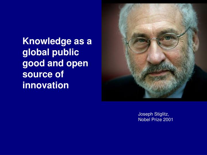 Knowledge as a global public good and open source of innovation