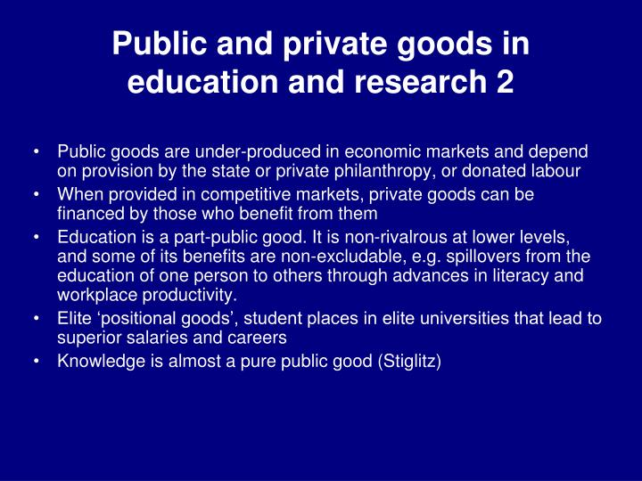 Public and private goods in education and research 2