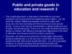 public and private goods in education and research 3
