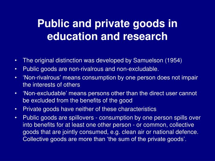 Public and private goods in education and research