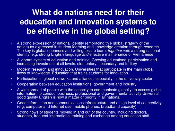 What do nations need for their  education and innovation systems to be effective in the global setting?