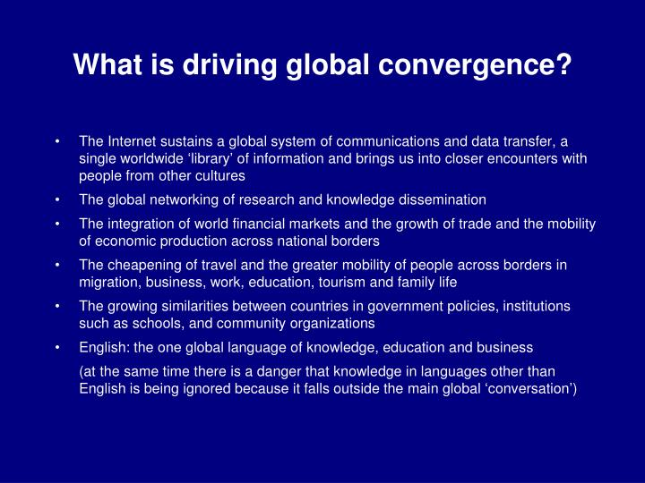 What is driving global convergence?